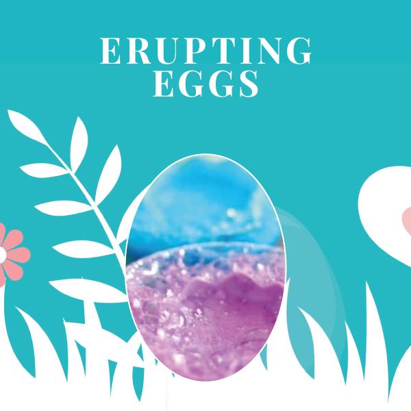 Exciting Erupting Eggs