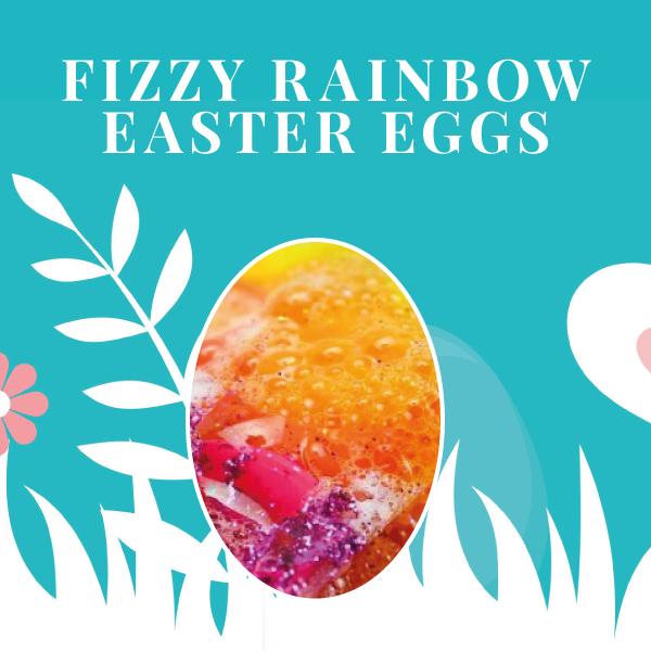 Fizzy Rainbow Easter Eggs